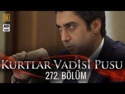 Kurtlar Vadisi Pusu 272-серия | 272-Bolum