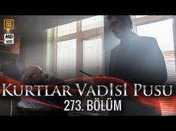 Kurtlar Vadisi Pusu 273-серия | 273-Bolum