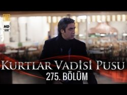 Kurtlar Vadisi Pusu 275-серия | 275-Bolum