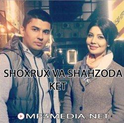 Shoxrux va Shahzoda - Ket