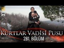 Kurtlar Vadisi Pusu 281-серия | 281-Bolum